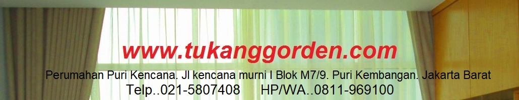 Tukang Gorden 0811969100 - 0215807408 Jual Gordyn, Vitrage, Vertical Blind, Horizontal Blind, Wood Blind, Roller Blind, Romand Shade, Rainbow, Shadow, Vitrom, Verase, Suntex Blind, Onna, Sharp Point